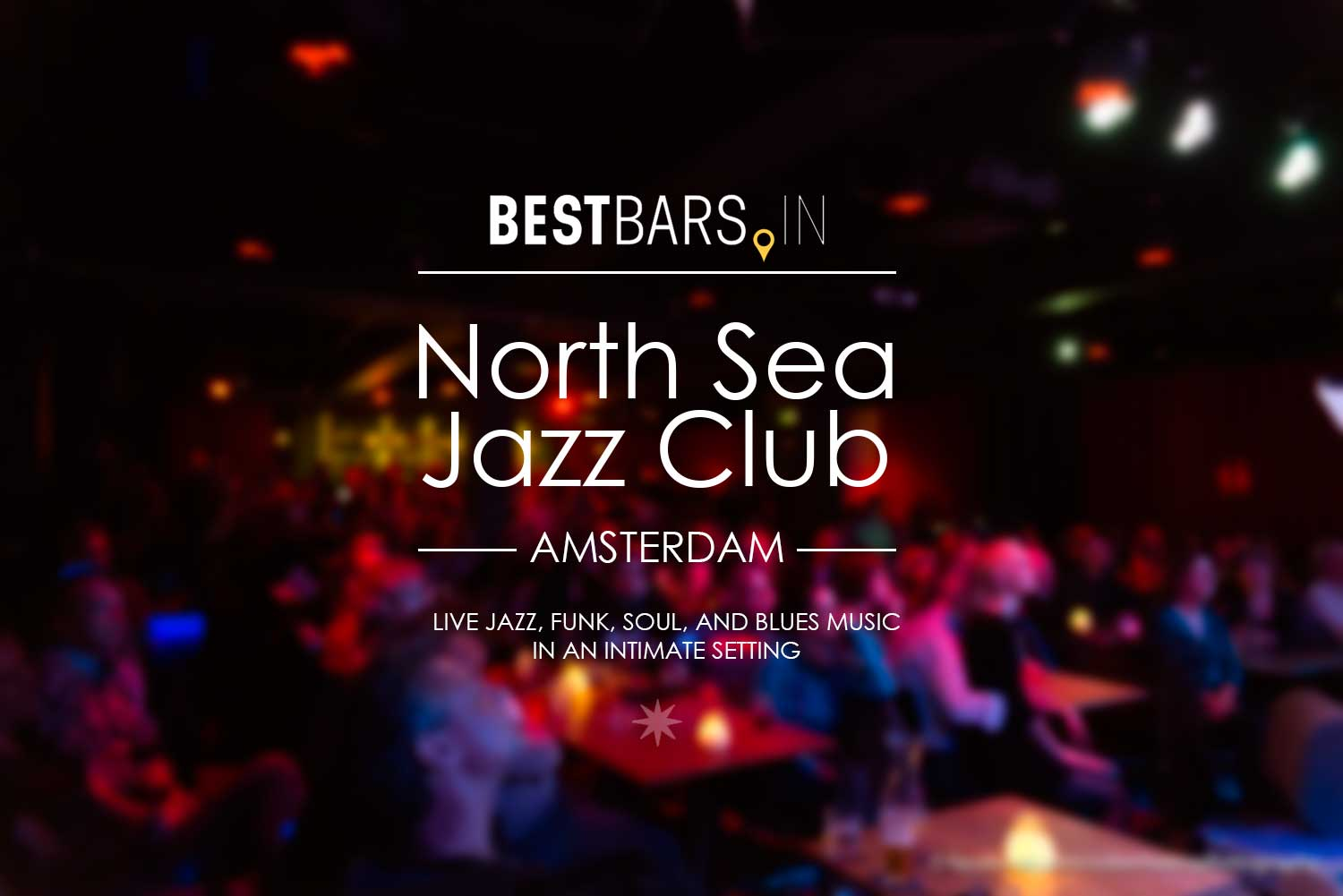 North Sea Jazz Club - best jazz club in Amsterdam